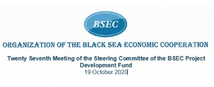 Participation of the PABSEC International Secretariat in the Online Twenty Seventh Meeting of the Steering Committee of the BSEC Project Development Fund, 19 October 2020