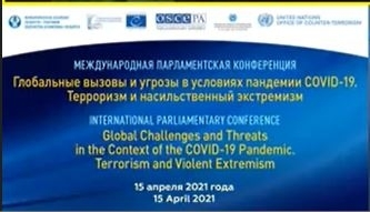 "PABSEC Participation in the International Parliamentary Conference ""Global Challenges and Threats in the Context of the COVID-19 Pandemic: Terrorism and Violent Extremism , 15 April 2021."